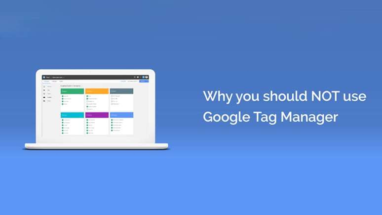 Google Tag Manager can harm your business